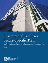 Commercical Facilities Sector-Specific Plan: An Annex to the National Infrastructure Protection Plan