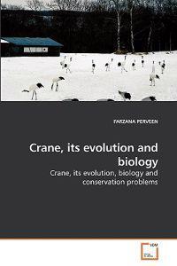 Crane, Its Evolution and Biology