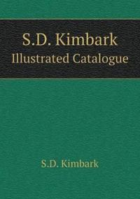 S.D. Kimbark Illustrated Catalogue