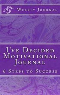 I've Decided Motivational Journal
