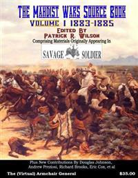 The Mahdist Wars Source Book: Vol. 1: Comprising Materials Originally Appearing in Savage and Soldier Magazine