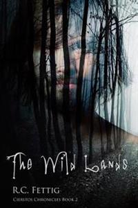 The Wild Lands: Cierstos Chronicles Book 2