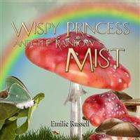 Wispy Princess and the Rainbow Mist