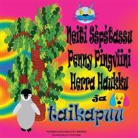 Neiti Sspstassu, Penny Pingviini, Herra Haukku Ja Taikapuu.