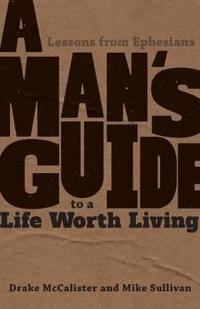A Man's Guide to a Life Worth Living