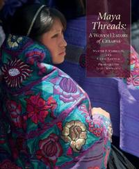 Maya Threads: A Woven History of Chiapas