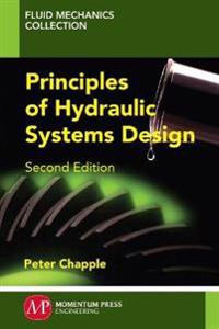 Principles of Hydraulic Systems Design, Second Edition