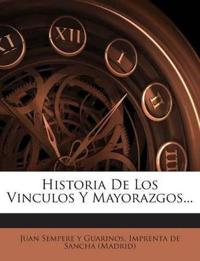 Historia De Los Vinculos Y Mayorazgos...