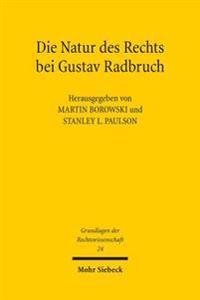 Die Natur Des Rechts Bei Gustav Radbruch