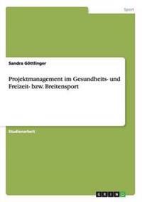Projektmanagement Im Gesundheits- Und Freizeit- Bzw. Breitensport