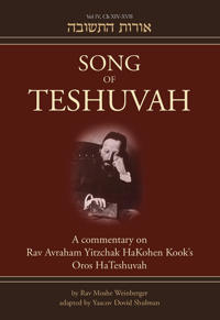 Song of Teshuvah: Book Four: A Commentary on Rav Avraham Yitzchak Hakohen Kook's Oros Hateshuvah