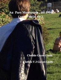 Au Parc Montsouris, Ete 1994 ( Vers 7 de La Vie ).: Clotilde Guyot-Lindh