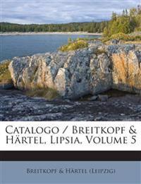Catalogo / Breitkopf & Härtel, Lipsia, Volume 5