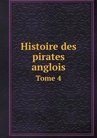 Histoire Des Pirates Anglois Tome 4