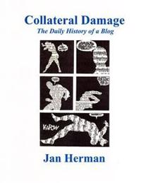 Collateral Damage: The Daily History of a Blog