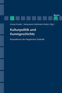 Kulturpolitik Und Kunstgeschichte