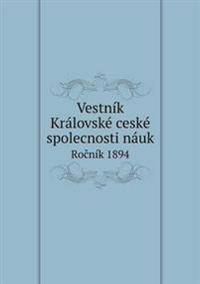 Vestnik Kralovske Ceske Spolecnosti Nauk Ro Nik 1894
