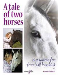Tale of two horses - a passion for free-will teaching