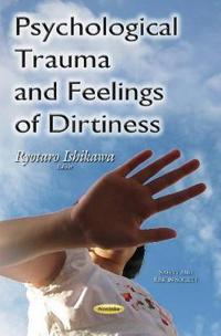 Psychological Trauma and Feelings of Dirtiness