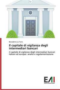 Il Capitale Di Vigilanza Degli Intermediari Bancari