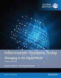 Information Systems Today with MyMISLab, Global Edition