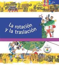 La Rotación Y La Traslación / Rotation and Revolution