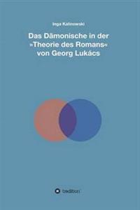 Das Damonische in Der Theorie Des Romans Von Georg Lukacs
