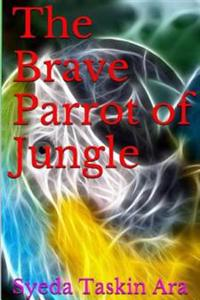 The Brave Parrot of Jungle