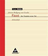 Johann Wolfgang von Goethe - Faust 1. Arbeitsheft. Texte.Medien