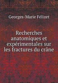 Recherches Anatomiques Et Experimentales Sur Les Fractures Du Crane