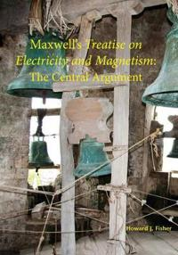 Maxwell's Treatise on Electricity and Magnetism