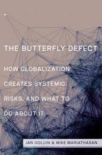 Butterfly defect - how globalization creates systemic risks, and what to do