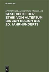 Geschichte Der Ethik Vom Altertum Bis Zum Beginn Des 20. Jahrhunderts