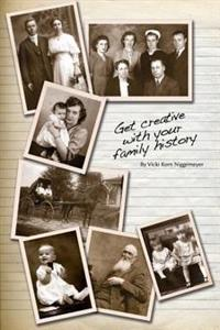 Get Creative with Your Family History