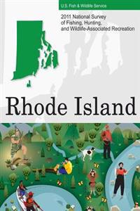 2011 National Survey of Fishing, Hunting, and Wildlife-Associated Recreation?rhode Island