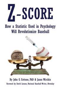 Z-Score: How a Statistic Used in Psychology Will Revolutionize Baseball
