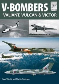 V-Bombers: Vulcan, Valiant and Victor