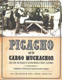 Picacho and the Cargo Muchachos: Gold, Guns and Geology of Eastern Imperial County, California