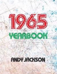 The 1965 Yearbook - UK: Interesting Facts from 1965 Including 30 Original Newspaper Front Pages - Perfect Birthday or Anniversary Present!