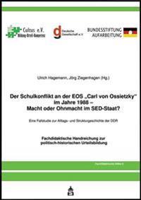 """Der Schulkonflikt an der EOS """"Carl von Ossietzky"""" im Jahr 1988 - Macht oder Ohnmacht im SED-Staat?"""