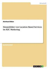 Einsatzfelder Von Location Based Services Im B2c Marketing