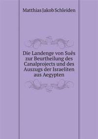 Die Landenge Von Sues Zur Beurtheilung Des Canalprojects Und Des Auszugs Der Israeliten Aus Aegypten