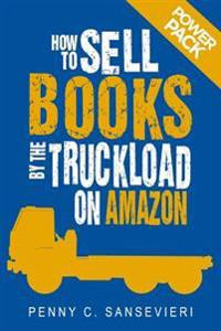 How to Sell Books by the Truckload on Amazon: Power Pack!: Sell More Books on Amazon - Get More Reviews on Amazon
