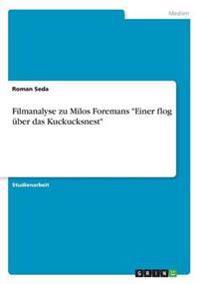 Filmanalyse Zu Milos Foremans Einer Flog Uber Das Kuckucksnest