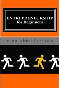 Entrepreneurship for Beginners: If You Do What You've Always Done, You'd Get What You've Always Had- Think Differently