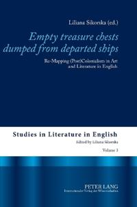 Empty Treasure Chests Dumped from Departed Ships: Re-Mapping (Post)Colonialism in Art and Literature in English