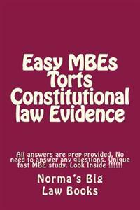 Easy Mbes Torts Constitutional Law Evidence: All Answers Are Prep-Provided. No Need to Answer Any Questions. Unique Fast MBE Study. Look Inside !!!!!!