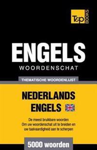 Thematische Woordenschat Nederlands-Brits-Engels - 5000 Woorden