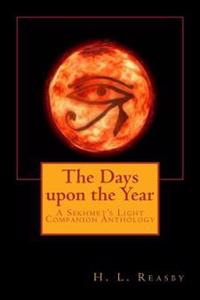 The Days Upon the Year: A Sekhmet's Light Companion Anthology