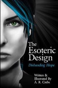 The Esoteric Design: Disbanding Hope